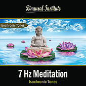 7 Hz Meditation: Isochronic Tones by Binaural Institute