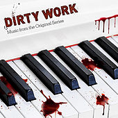 Play & Download Dirty Work Soundtrack (Music from the Original Series) - EP by Various Artists | Napster