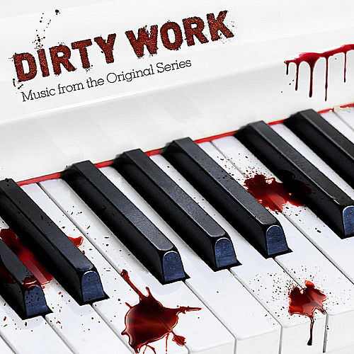 Dirty Work Soundtrack (Music from the Original Series) - EP by Various Artists