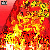 The Fi King by A.Tone Da Priest