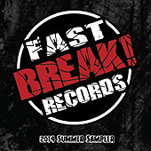 Fast Break! Records - 2014 Summer Sampler by Various Artists
