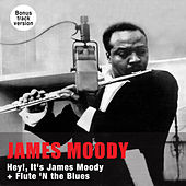 Play & Download Hey!, It's James Moody + Flute 'N the Blues (Bonus Track Version) by James Moody | Napster