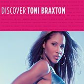Play & Download Discover Toni Braxton by Toni Braxton | Napster