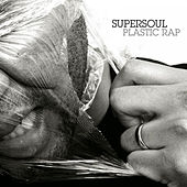 Play & Download Plastic Rap - Instrumental by Supersoul | Napster