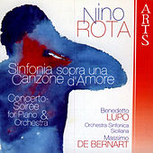 Play & Download Nino Rota: Sinfonia Sopra Una Canzone D'Amore / Concerto-Soirée For Piano And Orchestra by Massimo De Bernart | Napster