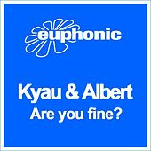 Play & Download Are You Fine? by Kyau & Albert | Napster