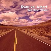 Play & Download Walk Down / Kiksu by Kyau & Albert | Napster