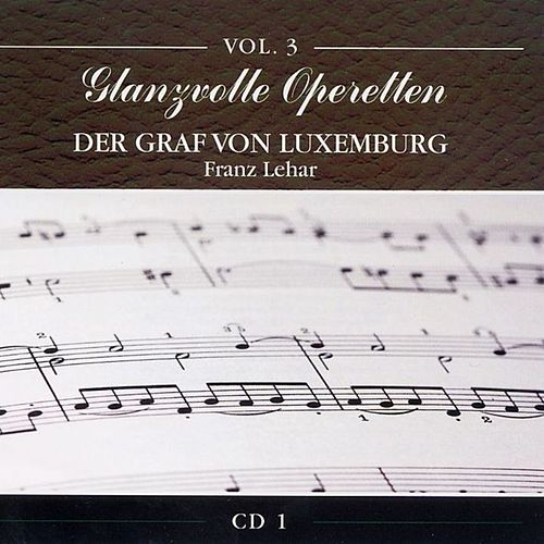 Play & Download Glanzvolle Operetten: Der Graf von Luxemburg by Staatliches Wiener Volksopernorchester | Napster