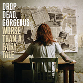 Play & Download Worse Than A Fairy Tale by Drop Dead, Gorgeous | Napster
