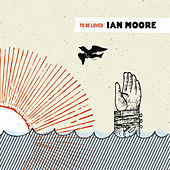 Play & Download To Be Loved by Ian Moore | Napster