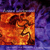 Play & Download Thousand Year Dreaming by Annea Lockwood | Napster