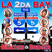 Play & Download La 2 da Bay, Beaches & Bridges Vol. 3 by Various Artists | Napster