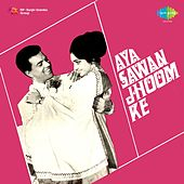 Aya Sawan Jhoom Ke (Original Motion Picture Soundtrack) by Various Artists