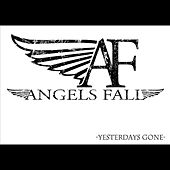Yesterdays Gone by Angels Fall