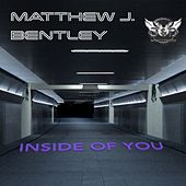 Play & Download Inside of You (Rework 2014) (feat. Rachel Hennessy) by Matthew J Bentley | Napster