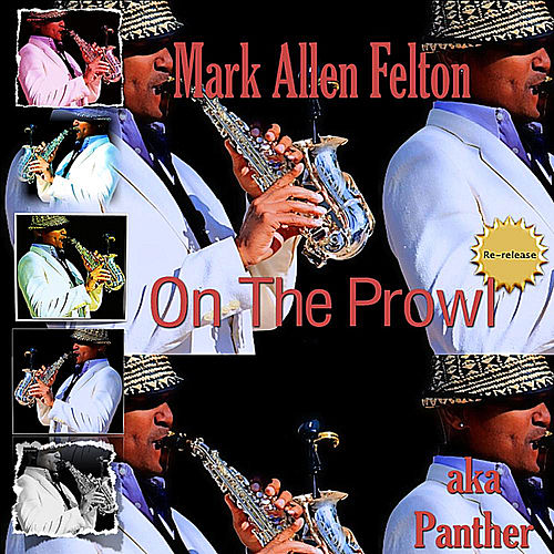 Play & Download On the Prowl (Re-Release) by Mark Allen Felton | Napster