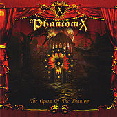 Play & Download The Opera of the Phantom by Phantom-X | Napster