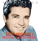 Éxitos Originales Vol. 1 by Miguel Aceves Mejia