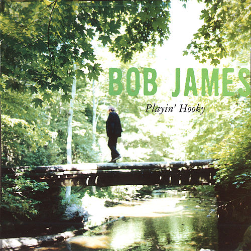 Playin' Hooky von Bob James