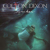 Play & Download Anchor by Colton Dixon | Napster