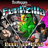 Play & Download Funkzilla: Boom or Bust by Bootleggers | Napster