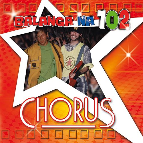 Play & Download Chorus Balanga na 102 by Chorus | Napster