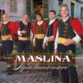 Play & Download Lipa Kano More - Klapa Maslina by Klapa Maslina | Napster