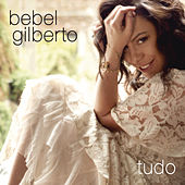 Play & Download Tudo by Bebel Gilberto | Napster