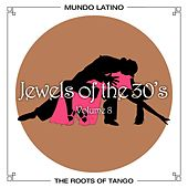 Play & Download The Roots Of Tango - Jewels Of The 30's, Vol. 8 by Various Artists | Napster