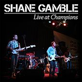 Live At Champions by Shane Gamble