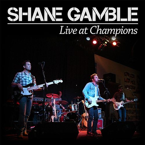 Play & Download Live At Champions by Shane Gamble | Napster