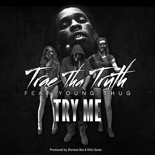 Play & Download Try Me (feat. Young Thug) - Single by Trae | Napster