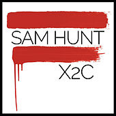 Play & Download X2c by Sam Hunt | Napster