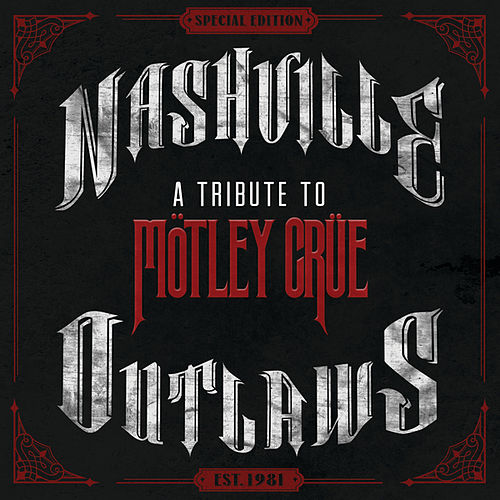 Play & Download Nashville Outlaws-A Tribute To Motley Crue by Various Artists | Napster