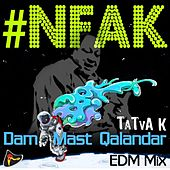 Play & Download #NFAK Dam Mast Qalandar (EDM Mix) by Nusrat Fateh Ali Khan | Napster