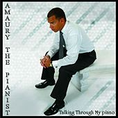 Talking Through My Piano by Amaury The Pianist