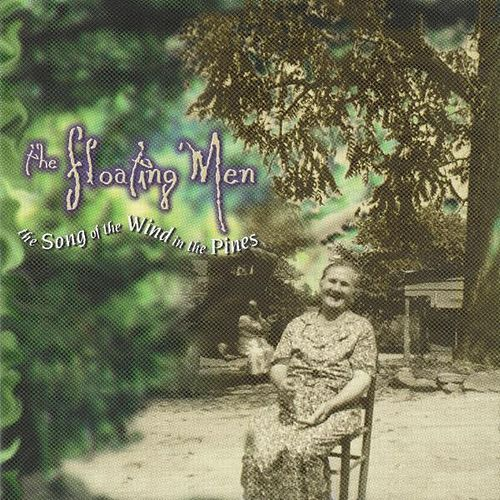 The Song of the Wind in the Pines by the Floating Men