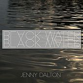 Black Water by Jenny Dalton