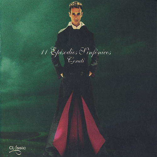 Play & Download 11 Episodios Sinfónicos by Gustavo Cerati | Napster