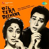Dil Tera Deewana (Original Motion Picture Soundtrack) by Various Artists