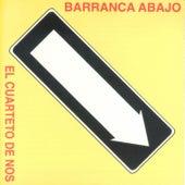 Barranca Abajo by El Cuarteto De Nos