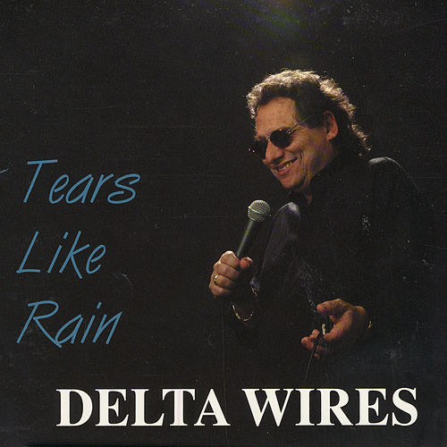 Play & Download Tears Like Rain by Delta Wires | Napster