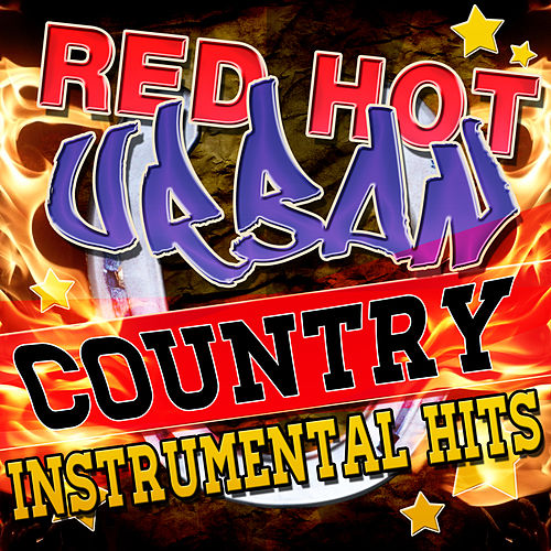 Play & Download Red Hot Urban Country Instrumental Hits by Stagecoach Stars | Napster