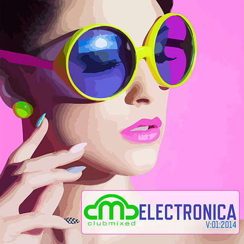 Play & Download Clubmixed Electronica, Vol. 1 by Various Artists | Napster