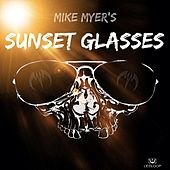 Play & Download Sunset Glasses by Mike Myers | Napster