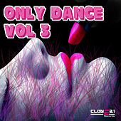 Only Dance, Vol. 3 by Various Artists