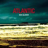 Play & Download Atlantic by Ben Glover | Napster