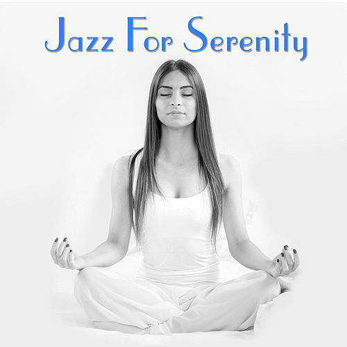 Play & Download Jazz For Serenity by Various Artists | Napster