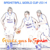 Play & Download Basketball World Cup 2014: Greece Goes to Spain by Various Artists | Napster