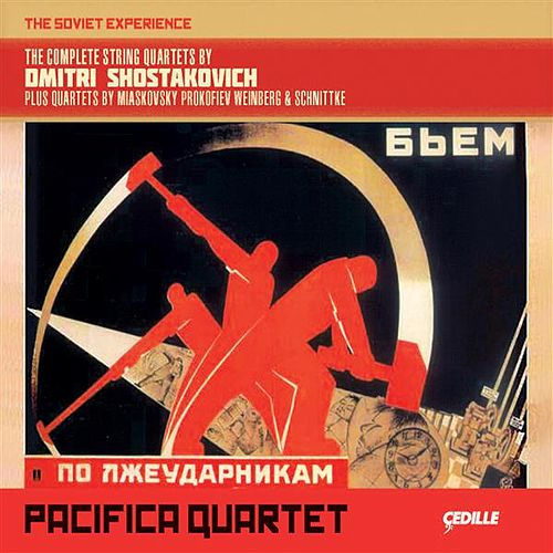 Play & Download The Soviet Experience: The Complete String Quartets by Dmitri Shostakovich by Pacifica Quartet | Napster